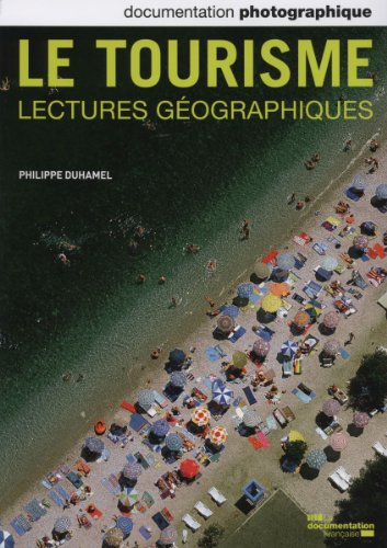 Documentation photographique (La), n° 8094. Le tourisme : lectures geographies