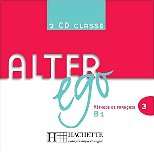 Alter Ego Niveau 3 CD audio classe (x2) licen.