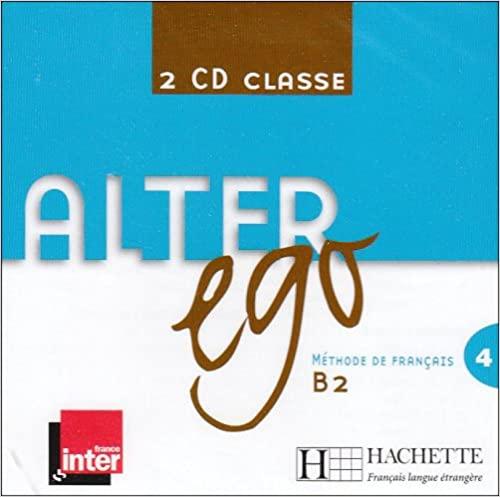 Alter Ego Niveau 4 CD audio classe (x2) licen.