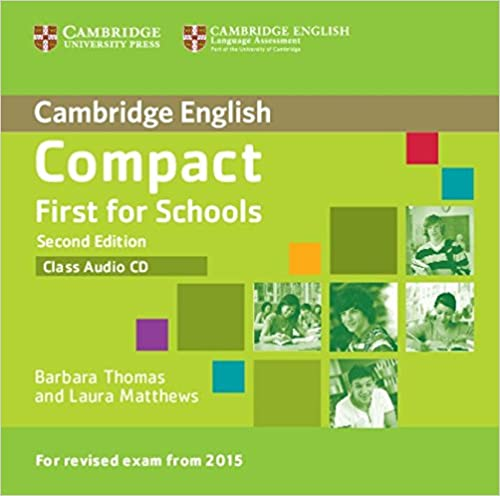 Compact First for Schools  2Ed Class CD Rev Exam 2015 лиценз.