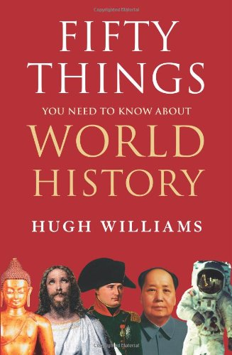 50 Things You Need to Know about World History