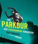 Parkour and Freerunning Handbook