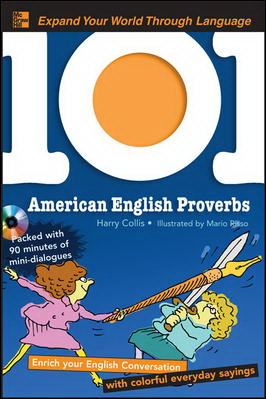 101 American English Proverbs: Enrich Your English Conversation with Colorful Everyday Sayings with CD