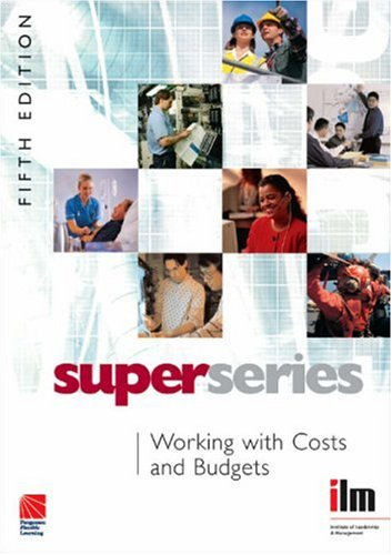 Working with Costs and Budgets Super Series 5 Edition