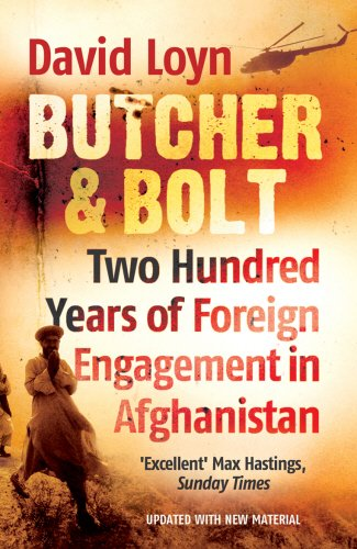 Butcher and Bolt: Two Hundred Years of Foreign Engagement in Afganistan