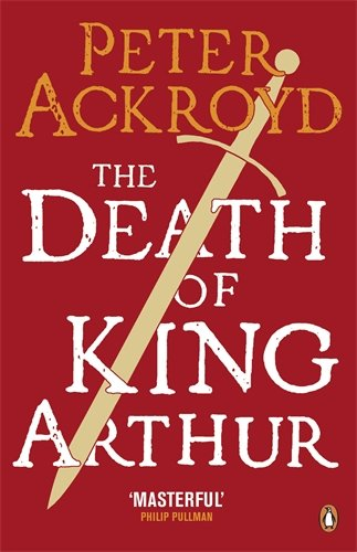 Death of King Arthur: The Immortal Legend