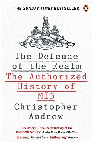Defence of the Realm: Authorized History of MI5