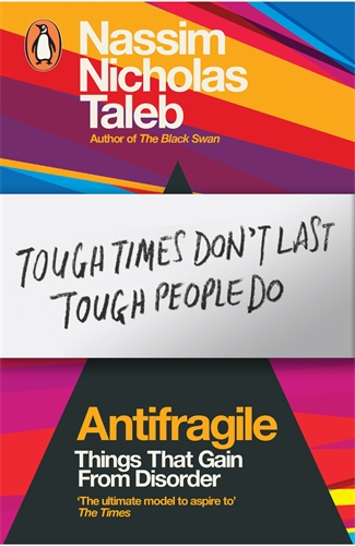 Antifragile: How to Live in World We Don't Understand