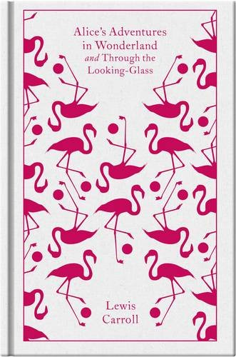 Alice's Adventures in Wonderland and Through the Looking Glass (Clothbound Classics)