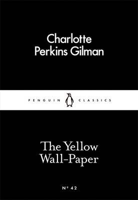 Yellow Wall-Paper, the (Little Classics)