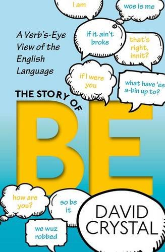 Story of Be: A Verb's-Eye View of the English Language, The