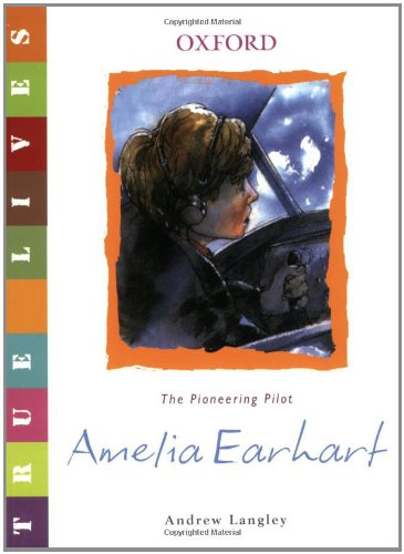 True Lives: Amelia Earhart