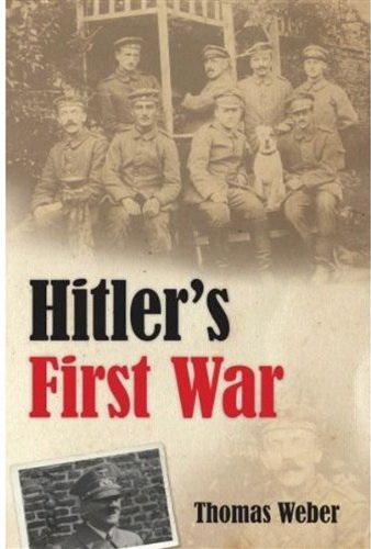 Hitler's First War: Adolf Hitler, Men of List Regiment, and First World War Hb