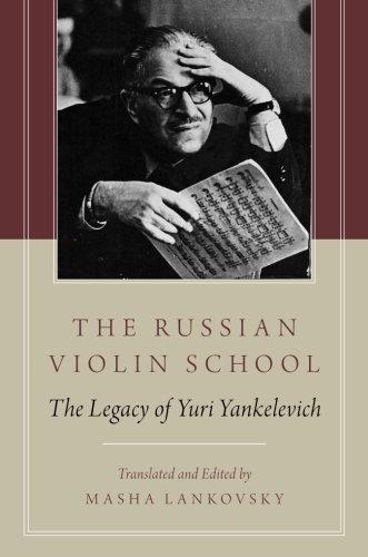 Russian Violin School: The Legacy of Yuri Yankelevich
