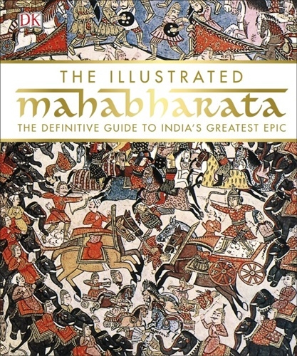 Illustrated Mahabharata: The Definitive Guide to India's Greatest Epic