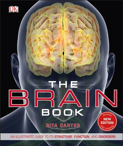 Brain Book: An Illustrated Guide to its Structure, Functions, and Disorders