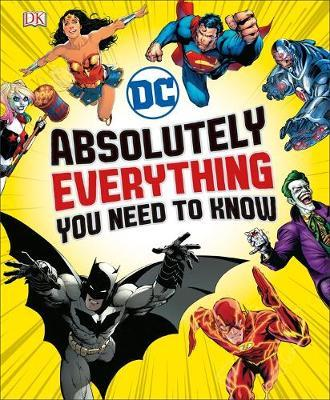 DC Comics Absolutely Everything You Need to Know