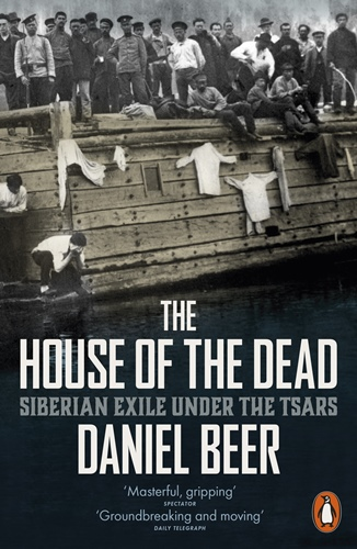 House of the Dead: Siberian Exile Under the Tsars
