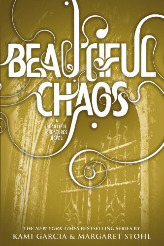 Beautiful Chaos (Beautiful Creatures 3)