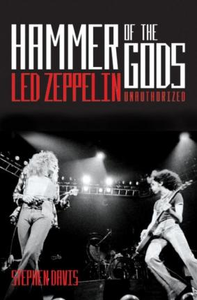 Hammer of the Gods: Led Zeppelin Unauthorised