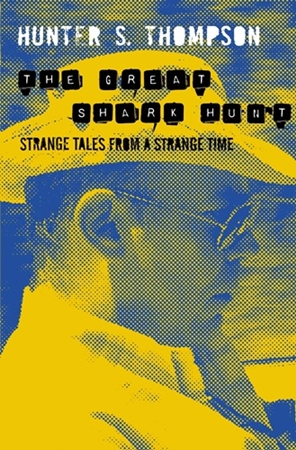 Great Shark Hunt: Strange Tales from a Strange Time