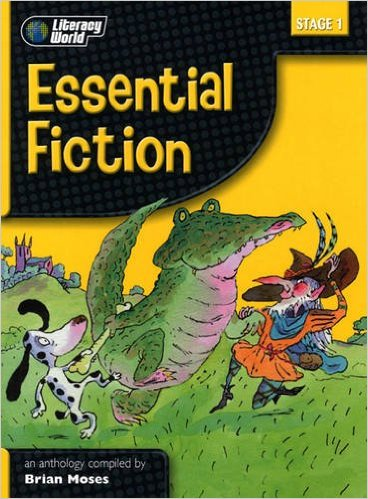 Literacy World Stage 1 Fiction: Essential Anthology