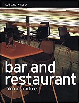 Bar and Restaurant: Interior Structures