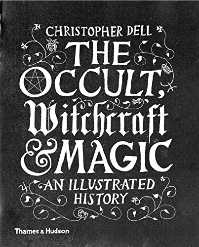 Occult, Witchcraft & Magic: An Illustrated History