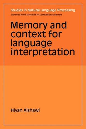 memory and interpretation Citation zoe schlueter (2017) memory retrieval in parsing and interpretation phd dissertation, university of maryland.