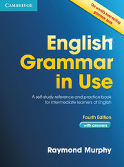 English Grammar in Use with Answers 4ed: A Self-Study Reference and Practice Book for Intermediate Students of English