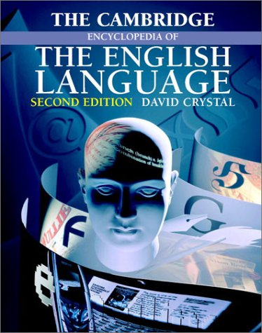 Cambridge Encyclopedia of the English Language , The Second edition