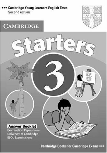Cambridge Young Learners English Tests 3  Second edition Starters 3 Answer Booklet