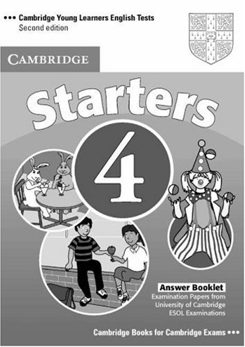Cambridge Young Learners English Tests 4  Second edition Starters 4 Answer Booklet