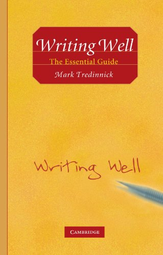 Writing Well : The Essential Guide