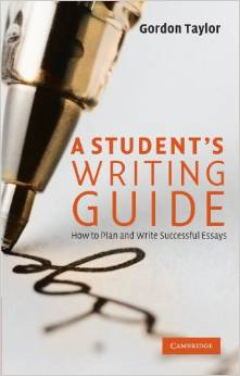 A Student's Writing Guide : How to Plan and Write Successful Essays