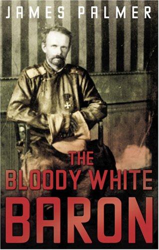 Bloody White Baron (baron Ungern)