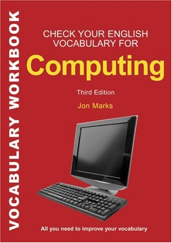 Check Your English Vocabulary for Computers and Information Technology  3Ed