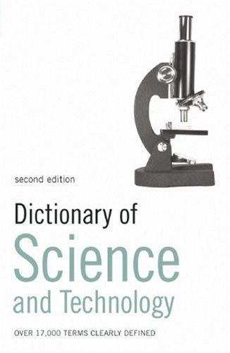 Dictionary of Science & Technology  2 Edition