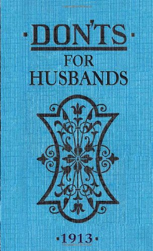 Don'ts for Husbands - 1913
