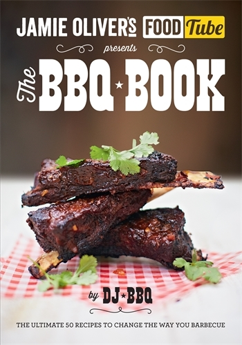 Jamie Oliver's Food Tube: The BBQ Book
