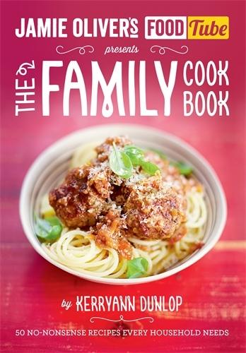 Jamie Oliver's Food Tube: The Family Cookbook