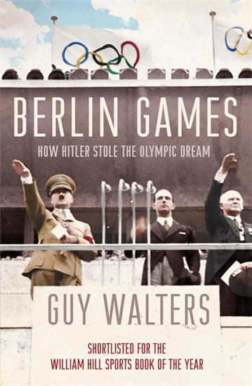 Berlin Games: How Hitler Stole Olympic Dream