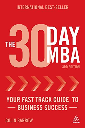 30 Day MBA: Your Fast Track Guide to Business Success