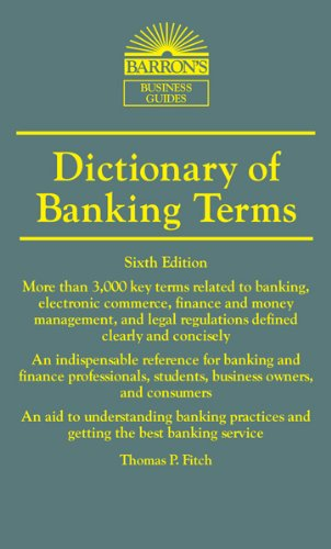 Barron's Dictionary of Banking Terms 6th Edition