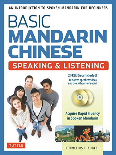Basic Mandarin Chinese. Speaking & Listening Textbook: An Introduction to Spoken Mandarin for Beginners (DVD and MP3 Audio CD Included)