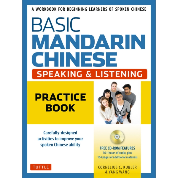 Basic Mandarin Chinese. Speaking & Listening Practice Book: An Introduction to Spoken Mandarin for Beginners (DVD and MP3 Audio CD Included)