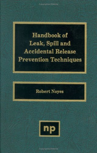 Handbook of Leak, Spill and Accidental Release Prevention Techniq