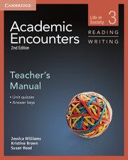 Academic Encounters Level 3 . Teacher's Manual Reading and Writing. Life in Society  . 2nd Edition