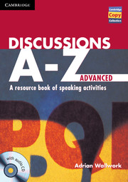 Discussions A-Z Advanced  Book and Audio CD  A Resource Book of Speaking Activities