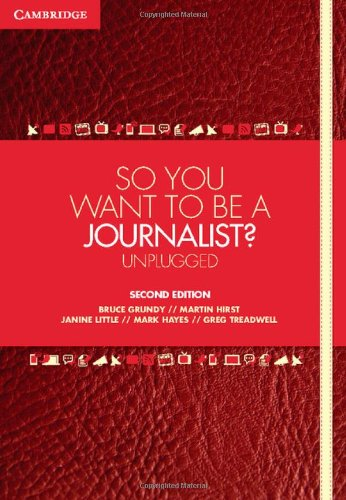 So You Want To Be A Journalist? : Unplugged